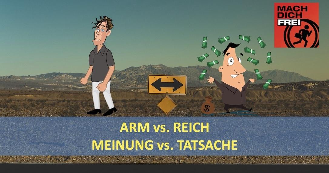 arm vs reich oder Meinung vs Tatsache