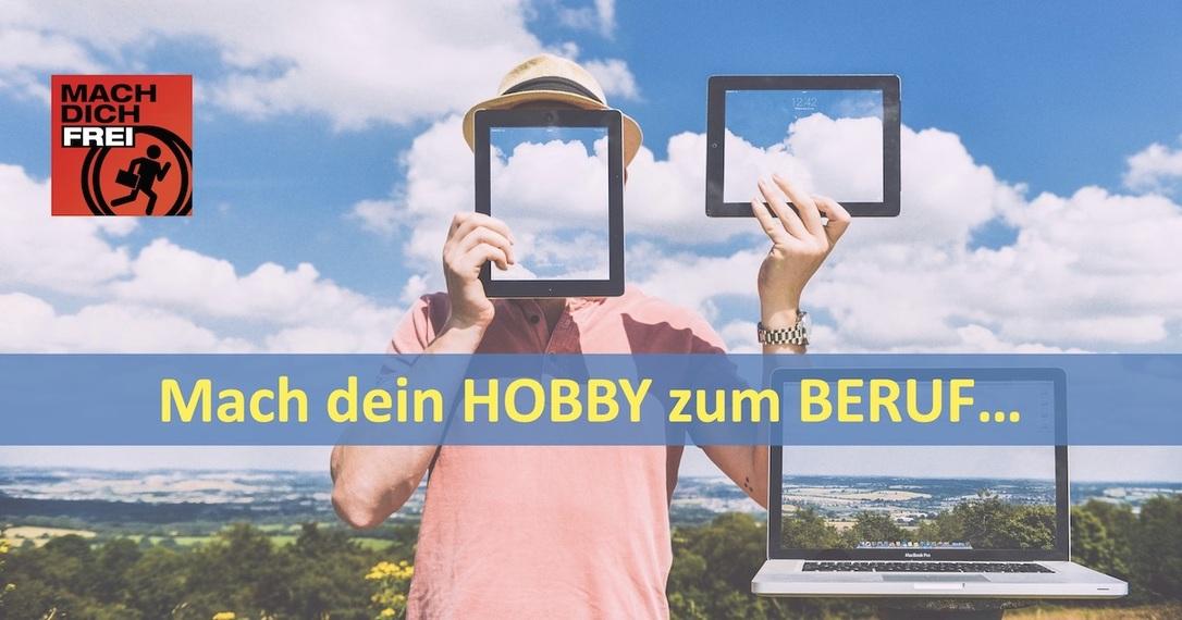 Mach dein Hobby zum Beruf